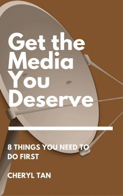 Get the Media You Deserve: 8 Things You Need To Do FIRST