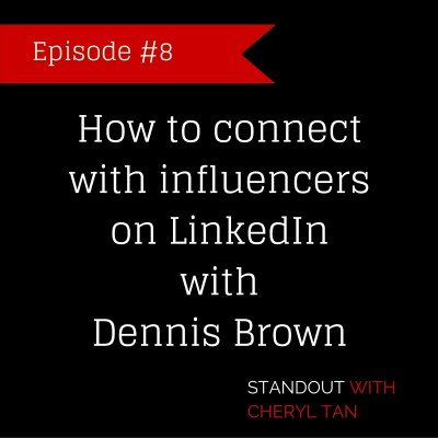 8: How to connect with influencers on LinkedIn with Dennis Brown