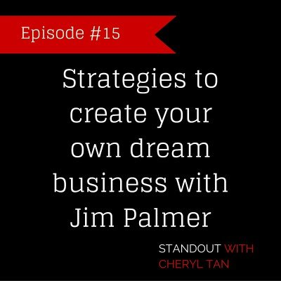 15: Strategies to create your own dream business with Jim Palmer