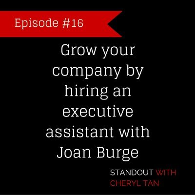 16: Grow your company by hiring an executive assistant with Joan Burge