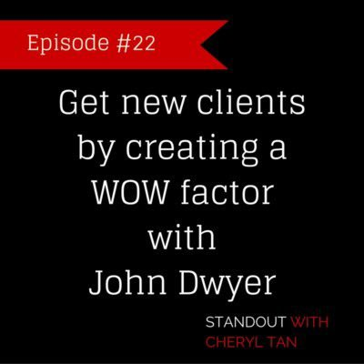 Get new clients by creating a WOW factor with John Dwyer