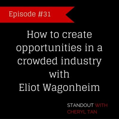 31: How to create opportunities in a crowded industry with Eliot Wagonheim