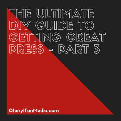 The Ultimate DIY Guide to Getting Great Press – Part 3