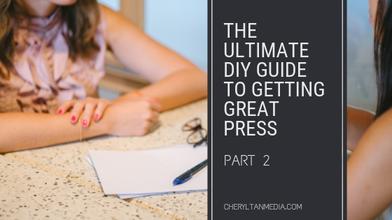 The Ultimate DIY Guide to Getting Great Press – Part 2