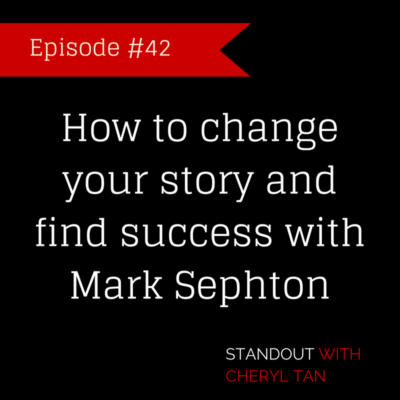 42: How to change your story and find success with Mark Sephton