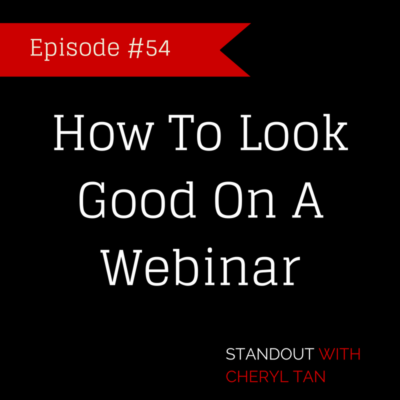 54: How To Look Good On A Webinar