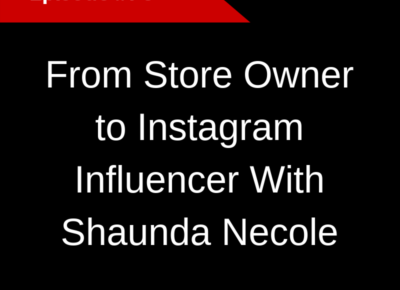 From Store Owner to Instagram Influencer With Shaunda Necole