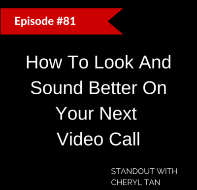 81: How To Look And Sound Better On Your Next Video Call