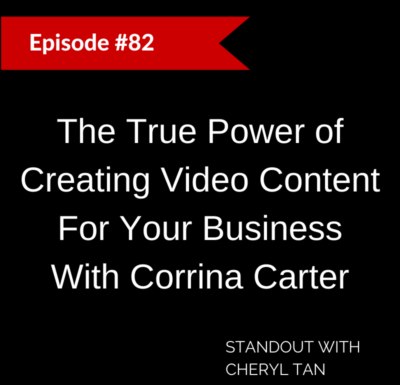 82: The True Power of Creating Video Content For Your Business With Corrina Carter