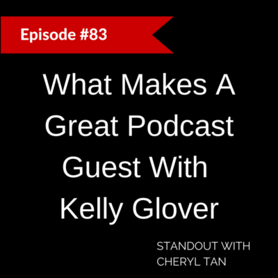 What Makes A Great Podcast Guest With Kelly Glover